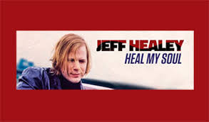 "<b>Jeff Healey's</b> Lost Album ""<b>Heal</b> My Soul"" Will Stand Your Musical ..."