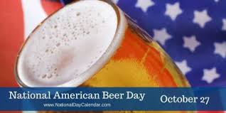 NATIONAL AMERICAN BEER DAY – October 27 | National Day ...
