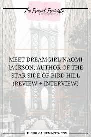 meet dreamgirl naomi jackson author of the star side of bird hill meet dreamgirl naomi jackson author of the star side of bird hill review interview
