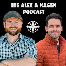The Alex & Kagen Podcast