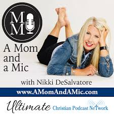 A Mom and A Mic Podcast