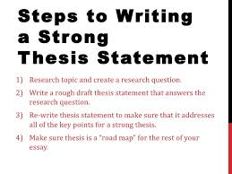 how to write a thesis statement    steps to writing a strong thesis statement