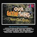 Our Latin Thing (Nuestra Cosa)