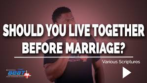 should couples live together before marriage should couples live together before marriage