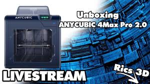 Unboxing <b>ANYCUBIC 4Max Pro 2.0</b> // Rics_3D (Live) - YouTube