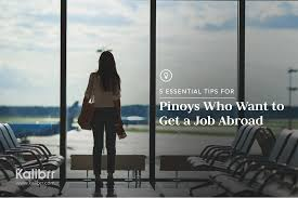 essential tips for pinoys who want to get a job abroadkalibrr work abroad tips for filipinos