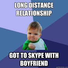 Long Distance Relationship Got to Skype with boyfriend - Success ... via Relatably.com
