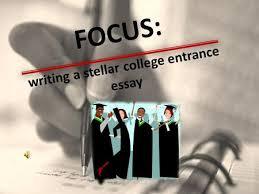the college application essay renton high school sept oct ppt downloadfocus  writing a stellar college entrance essay the essay is probably the most important part