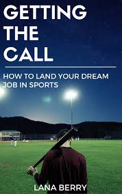 getting the call how to land your dream job in sports