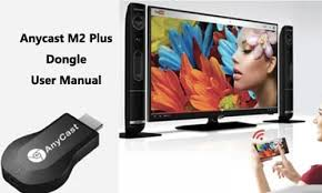 <b>Anycast M2 Plus</b> Dongle User Manual: How to Setup Anycast with ...