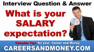 what is your salary expectation job interview question and answer job interview question and answer