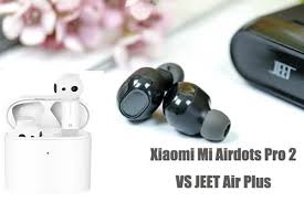 ( <b>Xiaomi Air2</b> TWS) <b>Xiaomi Mi</b> Airdots Pro 2 VS JEET Air Plus ...