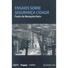 a new grammar of public security in anthropoliteia ensaios sobre seguranccedila cidadatilde essays on citizen security satildeo paulo quartier latin fapesp