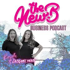 The New.B Business Podcast with Jacquelynne Holmes & Rosella LaFevre