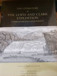 the book house inc st louis the literature of the lewis and clark expedition a bibliography and essays beckham