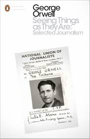 essays penguin modern classics amazon co uk george orwell seeing things as they are selected journalism and other writings penguin modern classics