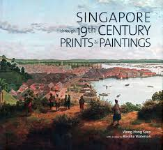 singapore through th century paintings and prints roxana singapore through 19th century paintings and prints roxana waterson wong hong suen 9789814260077 com books