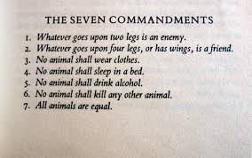 THE SEVEN COMMANDMENTS / Whatever goes upon two legs is an enemy ...