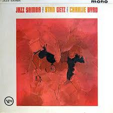 <b>Stan Getz and</b> Charlie Byrd - Jazz Samba