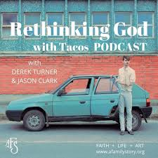 Rethinking God with Tacos Podcast