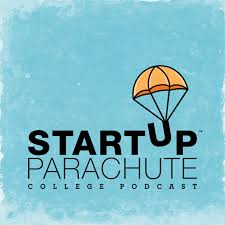 Startup Parachute College Podcast