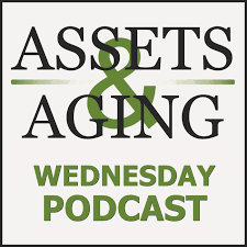 The Assets & Aging Weekly Live Podcast