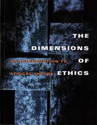 ethical theory second edition broadview press the dimensions of ethics