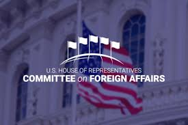 <b>House</b> Foreign Affairs Committee