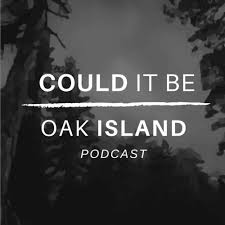 Could It Be Oak Island Podcast