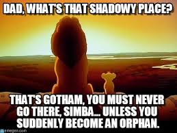 Batman Lion King, Dad, What's That Shadowy Place? on Memegen via Relatably.com