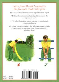 david leadbetter s faults and fixes how to correct the 80 most david leadbetter s faults and fixes how to correct the 80 most common problems in golf david leadbetter 9780062720054 amazon com books