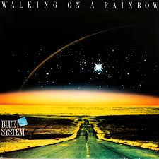 <b>Blue System</b> - <b>Walking</b> On A Rainbow (1987, Vinyl) | Discogs
