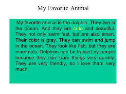 money money is indeed important but money cannot buy everything  my favorite animal my favorite animal is the dolphin they live in the ocean