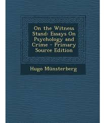 on the witness stand essays on psychology and crime primary on the witness stand essays on psychology and crime primary source edition