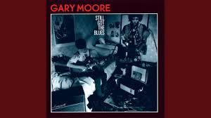 <b>Gary Moore</b> - <b>Still</b> Got The Blues