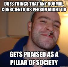 does things that any normal, conscientious person might do gets ... via Relatably.com