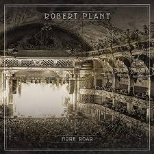 "<b>Robert Plant's</b> ""<b>More</b> Roar"" EP Now Available Digitally 