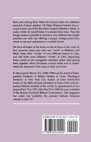 a crucified christ in holy week essays on the four gospel passion a crucified christ in holy week essays on the four gospel passion narratives raymond e brown ss 9780814614440 com books