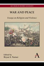 anthem press war and peace war and peace essays on religion and violence explores the role of religion in war and peace through nine original contributions that examine a range of
