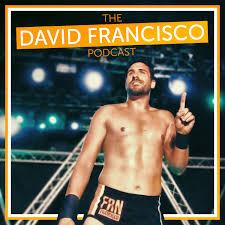 The David Francisco Podcast