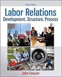 <b>Labor Relations</b>: Development, Structure, Process: <b>John</b> A. Fossum ...