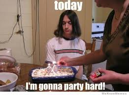 Today Im Gonna Party Hard | WeKnowMemes via Relatably.com