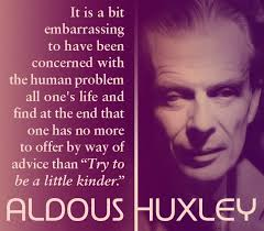 "It is a bit embarrassing..."" Aldous Huxley [715x625] : QuotesPorn via Relatably.com"