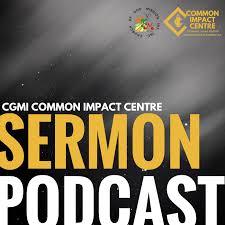 CGMi Common Impact Centre Sermons