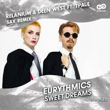 <b>Eurythmics</b> - <b>Sweet Dreams</b> (Relanium & Deen West ft. TPaul Sax ...