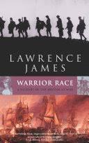 <b>Warrior</b> Race: A History of <b>the British</b> at War - Lawrence James ...