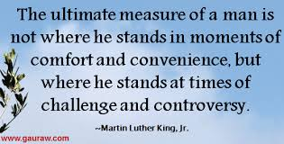 The ultimate measure of a man Quote by Martin Luther King, Jr. via Relatably.com