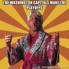 The Washington Capitals make the playoffs - Ric Flair | Meme Generator via Relatably.com