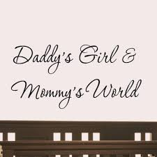 Daddy's Girl and Mommy's World <b>Wall Decal Nursery Quotes Baby's</b> ...