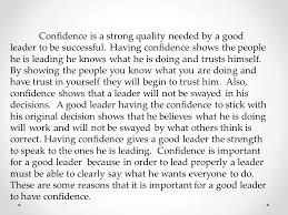 todays agenda  review paragraphs essay notes   confidence is a strong quality needed by a good leader to be successful having confidence